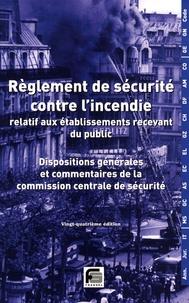 Fransel - Règlement de sécurité contre l'incendie relatif aux établissements recevant du public - Dispositions générales et commentaires officiels.