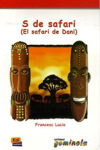 Fransesc Lucio Gonzalez - S de safari - (El safari de Dani).