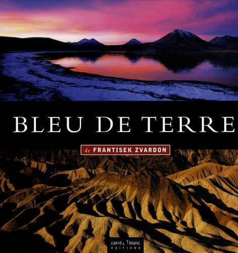 Frantisek Zvardon - Bleu de terre - Edition bilingue.