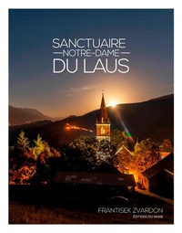 Frantisek Zvardon - Notre-Dame du Laus et ses secrets.