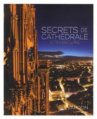 Frantisek Zvardon - Secrets de cathédrale - Strasbourg.