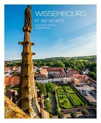 Frantisek Zvardon et Claude Keiflin - Wissembourg et ses secrets.