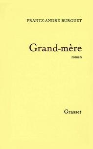 Frantz-André Burguet - Grand-mère.