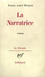 Frantz-André Burguet - La narratrice.