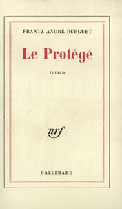 Frantz-André Burguet - Le protégé.