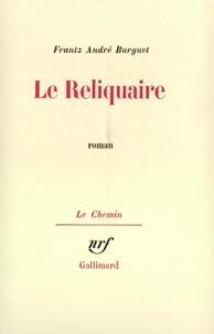 Frantz-André Burguet - Le reliquaire.
