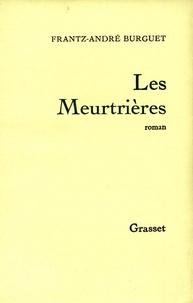 Frantz-André Burguet - Les meurtrières.