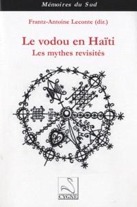 Frantz-Antoine Leconte - Le vodou en Haïti - Les mythes revisités.