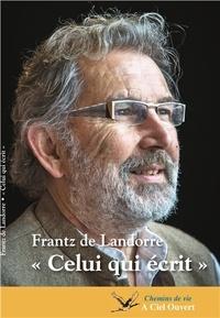 Frantz de Landorre - Celui qui écrit.