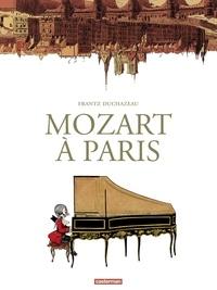 Frantz Duchazeau - Mozart à Paris.