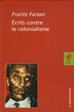 Frantz Fanon - Ecrits contre le colonialisme Coffret en 2 volumes : Les damnés de la terre ; Pour la révolution africaine.