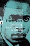 Frantz Fanon - Ecrits sur l'aliénation et la liberté.