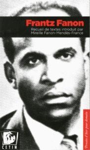 Frantz Fanon - Frantz Fanon - Recueil de textes.