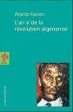 Frantz Fanon - L'an V de la révolution algérienne.