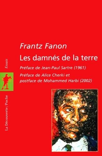 Frantz Fanon - Les damnés de la terre.