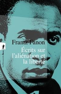 Frantz Fanon - Oeuvres - Tome 2, Ecrits sur l'aliénation et la liberté.