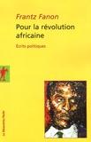 Frantz Fanon - Pour la révolution africaine - Ecrits politiques.