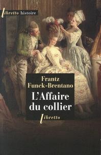 Frantz Funck-Brentano - L'Affaire du collier.