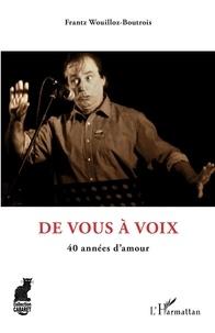 Téléchargements ebooks free pdf De vous à voix  - 40 années d'amour