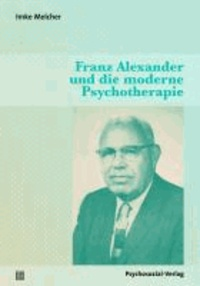 Franz Alexander und die moderne Psychotherapie.