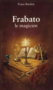 Franz Bardon - Frabato le magicien.