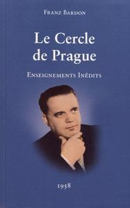 Franz Bardon - Le Cercle de Prague - Enseignements inédits.