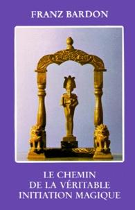 Ebook à téléchargement gratuit pour iphone 3g Le chemin de la véritable initiation magique 9782950145949 par Franz Bardon in French