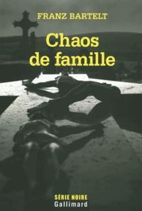 Franz Bartelt - Chaos de famille.