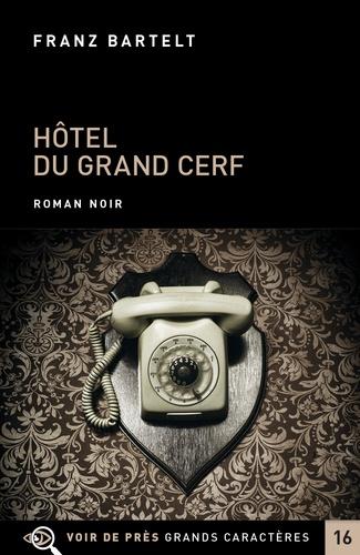 Hôtel du Grand Cerf Edition en gros caractères