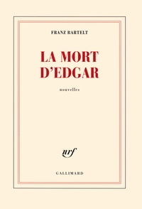 Franz Bartelt - La mort d'Edgar.