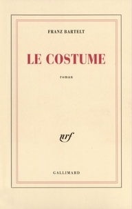 Franz Bartelt - Le costume.