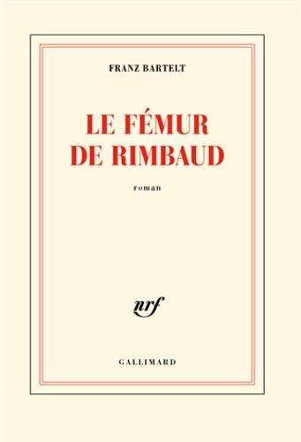 Le fémur de Rimbaud