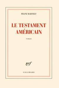 Franz Bartelt - Le testament américain.