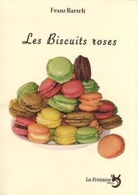 Franz Bartelt - Les Biscuits roses.