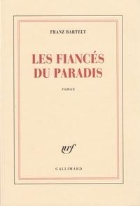 Franz Bartelt - Les fiancés du paradis.