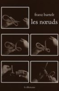 Franz Bartelt - Les Noeuds.