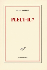 Franz Bartelt - Pleut-il ?.