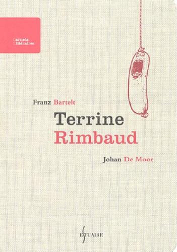Franz Bartelt - Terrine Rimbaud.