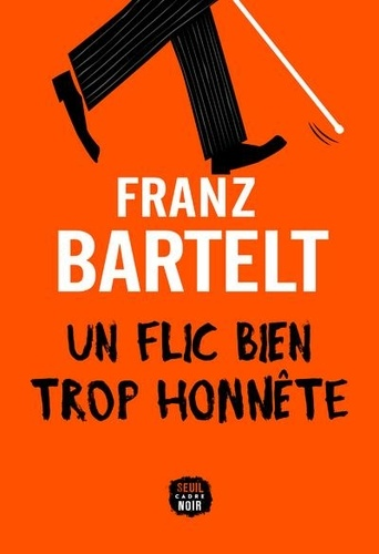 https://products-images.di-static.com/image/franz-bartelt-un-flic-bien-trop-honnete/9782021479348-475x500-1.jpg