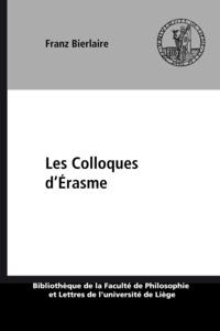 Franz Bierlaire - Les Colloques d'Érasme - Réforme des études, réforme des mœurs et réforme de l'Église au XVIe siècle.