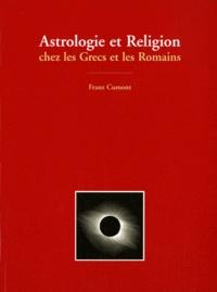 Franz Cumont - Astrologie et religion chez les Grecs et les Romains.