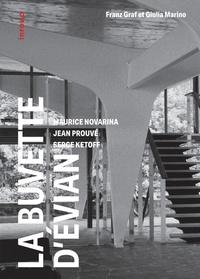 Franz Graf et Giulia Marino - La buvette d'Evian - Maurice Novarina, Jean Prouvé, Serge Ketoff - 1955-2018.