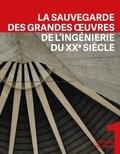 Franz Graf et Yvan Delemontey - La sauvegarde des grandes oeuvres de l'ingénierie du XXe siècle.