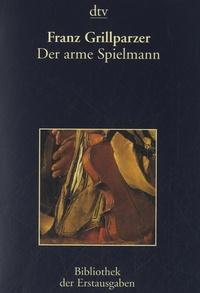 Franz Grillparzer - Der Arme Spielmann.
