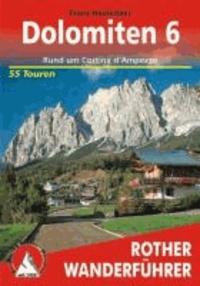Franz Hauleitner - Dolomiten 6 - Rund um Cortina d'Ampezzo. 55 Touren mit GPS-Tracks..