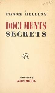 Franz Hellens - Documents secrets, 1905-1956 - Histoire sentimentale de mes livres et de quelques amitiés.