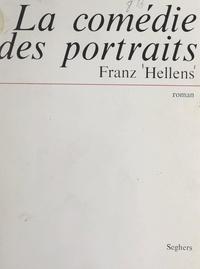 Franz Hellens - La comédie des portraits.