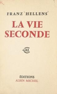 Franz Hellens - La vie seconde.