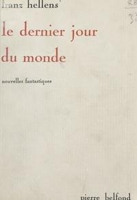Franz Hellens et Michel De Ghelderode - Le dernier jour du monde - Nouvelles fantastiques.