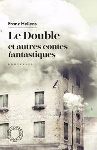 Franz Hellens - Le double et autres contes fantastiques.
